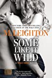Some Like It Wild (A Wild Ones Novel Book 2)