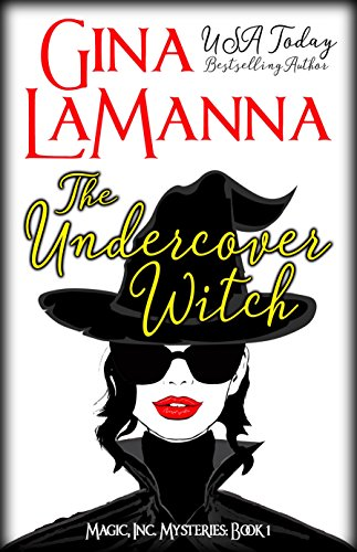 The Undercover Witch (MAGIC, Inc. Mysteries Book 1)