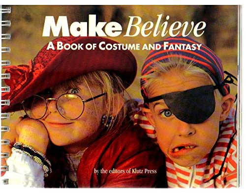 Make Believe - A Book of Costume and Fantasy (For Kids Children) Homemade Costumes - More than 100 Ideas for Girls and Boys, Almost No Sewing, Materials from Your Closet, Basement or Attice (Halloween Costumes) - Hardcover Spiral - First Edition 1993]()