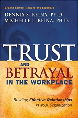 Trust and betrayal in the workplace building effective trust and betrayal in the workplace building effective relationships in your organization dennis s reina michelle l reina michelle l chagnon fandeluxe Images