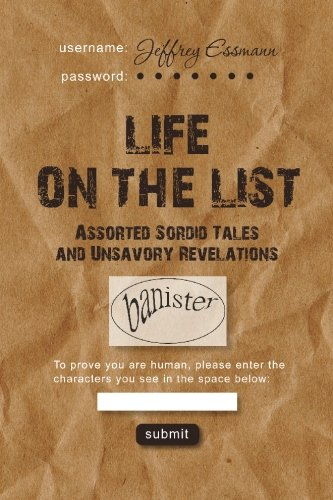 Life on the List: Assorted Sordid Tales and Unsavory Revelations by Brand: Fanny Press