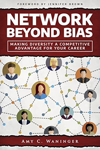 Network Beyond Bias: Making Diversity a Competitive Advantage for Your Career