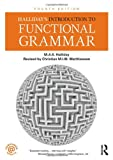 Halliday's Introduction to Functional Grammar, Fourth Edition, Michael Halliday and Christian Matthiessen, 0415826284