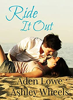 Ride It Out by [Lowe, Aden, Wheels, Ashley]