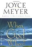 When, God, When?, Joyce Meyer, 0446691542