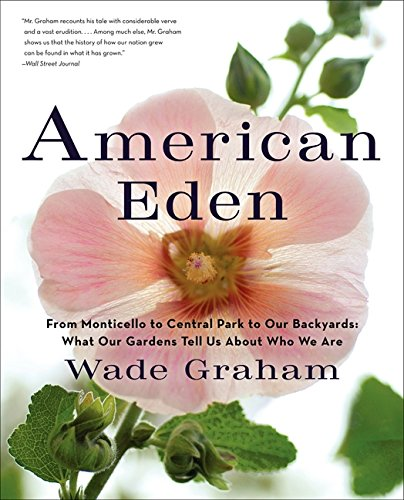 Cheap  American Eden: From Monticello to Central Park to Our Backyards: What Our..