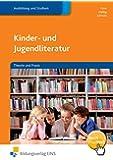 Kinder- und Jugendliteratur: Theorie und Praxis