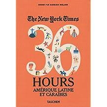 The New York Times, 36 Hours. Amérique latine et Caraïbes