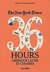 VA-NYT 36 HOURS AMERIQUE LATIN