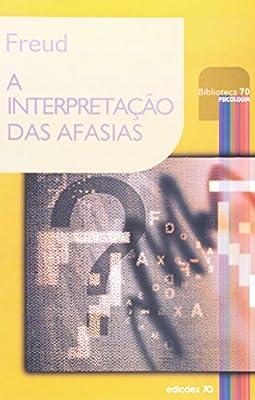 A Interpretação das Afasias by Edições 70