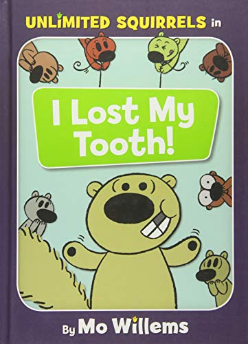 (I Lost My Tooth! (An Unlimited Squirrels Book) )