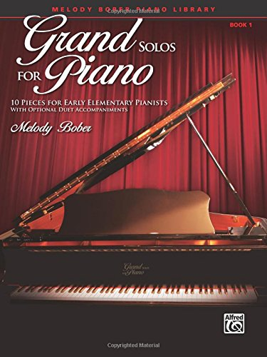 Early Elementary Piano (Grand Solos for Piano, Bk 1: 10 Pieces for Early Elementary Pianists with Optional Duet Accompaniments)