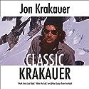 Classic Krakauer Hörbuch von Jon Krakauer Gesprochen von: Scott Brick