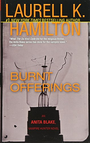 Burnt Offerings (Anita Blake, Vampire Hunter, Book 7)