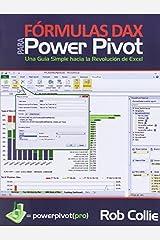 F?rmulas DAX para PowerPivot: Una gu?a simple hacia la revoluci?n de Excel (Spanish Edition) by Rob Collie (2014-07-29) Paperback