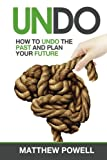 Undo: How to undo your past and plan your future