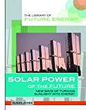 Solar Power of the Future, Susan Jones, 0823936635