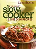 Everyday Slow Cooker and One Dish Recipes (TASTE Of HOME, 2009)