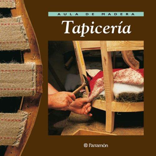 AULA DE MADERA TAPICERÌA (Spanish Edition): Parramon ...