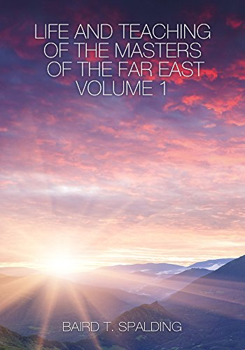 (LIFE AND TEACHING  OF THE MASTERS  OF THE FAR EAST,  VOLUME 1)
