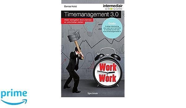 Timemanagement 3.0: meer werkgeluk door plannen en prioriteiten stellen Intermediair: Amazon.es: Denise Hulst: Libros en idiomas extranjeros