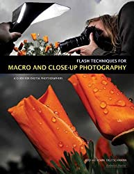 Flash Techniques for Macro and Closeup Photography (Guide for Digital Photographer)