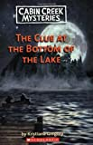 The Clue at the Bottom of the Lake, Kristiana Gregory, 0439929512