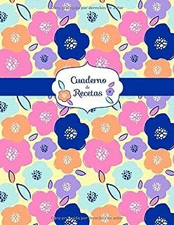 Cuaderno De Recetas: Un cuaderno de notas para apuntar tus recetas favoritas (Spanish Edition