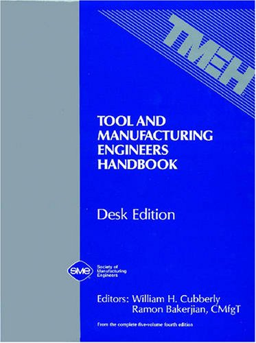 Tool and Manufacturing Engineers Handbook (Desk Edition) (v. 1-5)