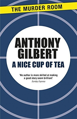 A Nice Cup of Tea (Mr Crook Murder Mystery) by Anthony Gilbert (2015-02-14)