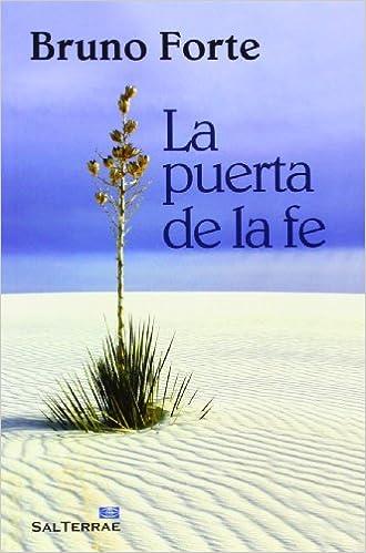 Puerta De La Fe, La: 309 (Pozo de Siquem): Amazon.es: Forte, Bruno, Pérez Escobar, José: Libros