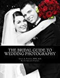 img - for The Bridal Guide to Wedding Photography by Craig A Pardini (2013-12-31) book / textbook / text book
