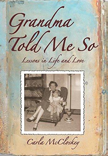 Grandma Told Me So: Lessons in Life and Love pdf epub
