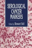 img - for Serological Cancer Markers (Contemporary Biomedicine) book / textbook / text book