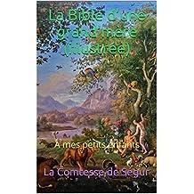 La Bible d'une grand'mère (illustrée): À mes petits enfants (French Edition)