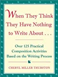 When They Think They Have Nothing to Write About, Cheryl Miller Thurston, 1877673005