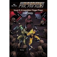 Armageddon Trigger Finger (In a Galaxy Far, Far AwRy)