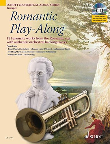 Romantic Play-Along for Trumpet: Twelve Favorite Works from the Romantic Era With a CD of Performances & Backing Tracks (Schott Master Play-along Series)