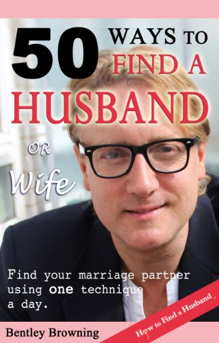 Book: 50 Ways To Find a Husband or Wife by Bentley Browning