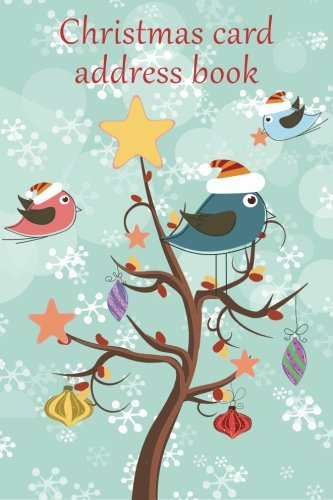 (Christmas card address book: An address book and tracker for the Christmas cards you send and receive - Festive birds cover (Christmas notebooks))