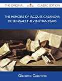 The Memoirs of Jacques Casanova de Seingalt, the Venetian Years - the Original Classic Edition, Giacomo Casanova, 1486146228