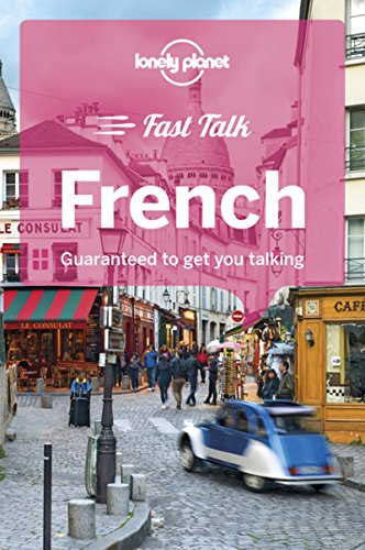 Lonely Planet Fast Talk French (Phrasebook)...