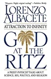 God at the Ritz: Attraction to Infinity, A Priest-Physicist Talks About Science, Sex, Politics, and Religion