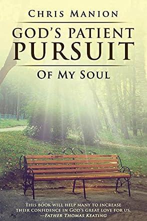 God's Patient Pursuit of My Soul