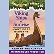 Magic Tree House, Book 15: Viking Ships at Sunrise | Mary Pope Osborne
