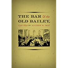 The Bar and the Old Bailey, 1750-1850 (Studies in Legal History)