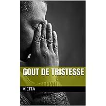 Gout de Tristesse (French Edition)