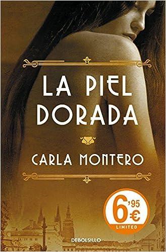 La piel dorada / Golden skin Spanish Edition by Carla Montero 2015-05-21: Amazon.es: Carla Montero: Libros