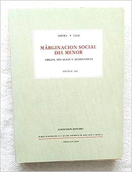 Marginación social del menor: Origen, situación y alternativas (Publicaciones de la Caja de Ahorros de Alicante y Murcia) (Spanish Edition): 9788450050004: ...