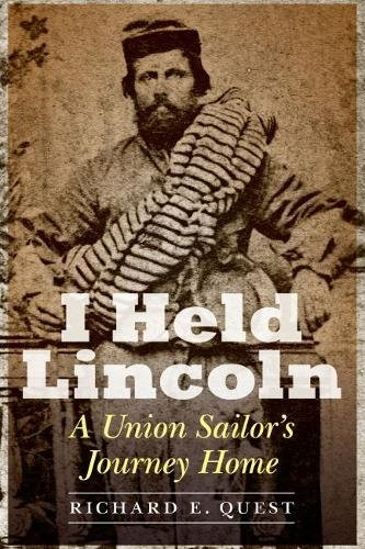I Held Lincoln: A Union Sailor's Journey Home